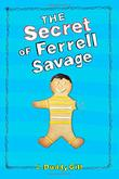 THE SECRET OF FERRELL SAVAGE by J. Duddy Gill