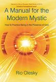 A MANUAL FOR THE MODERN MYSTIC by Rio Olesky