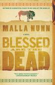 BLESSED ARE THE DEAD by Malla Nunn