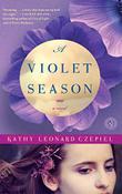 A VIOLET SEASON by Kathy Leonard Czepiel