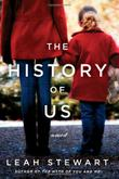 THE HISTORY OF US by Leah Stewart