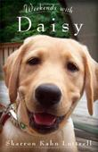 WEEKENDS WITH DAISY by Sharron Kahn Luttrell
