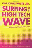 SURFING THE HIGH TECH WAVE by Roger Bourke White Jr.
