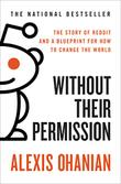 WITHOUT THEIR PERMISSION by Alexis Ohanian
