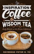INSPIRATION COFFEE & WISDOM TEA