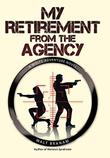 MY RETIREMENT FROM THE AGENCY