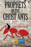 PROPHETS OF THE GHOST ANTS by Clark Thomas  Carlton