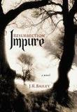 IMPURE by J.R. Bailey