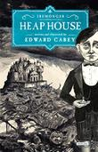 HEAP HOUSE by Edward Carey
