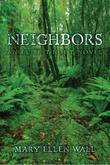 NEIGHBORS by Mary Ellen Wall