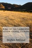 King of the Lions and other Animal Stories