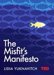 MISFIT'S MANIFESTO  by Lidia Yuknavitch
