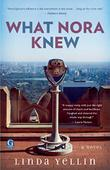 WHAT NORA KNEW by Linda Yellin