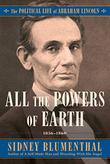 ALL THE POWERS OF EARTH by Sidney Blumenthal
