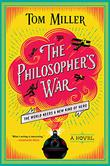 THE PHILOSOPHER'S WAR by Tom Miller