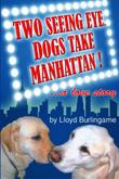 TWO SEEING EYE DOGS TAKE MANHATTAN...A LOVE STORY