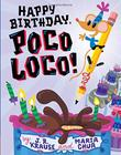 HAPPY BIRTHDAY, POCO LOCO!