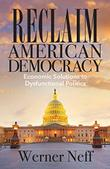 Reclaim American Democracy by Werner Neff