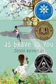 AS BRAVE AS YOU by Jason Reynolds