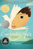 ENCHANTED AIR by Margarita Engle
