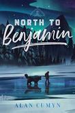 NORTH TO BENJAMIN