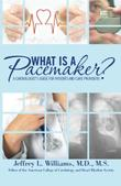 What is a Pacemaker? by Jeffrey L. Williams