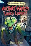 MUTANT MANTIS LUNCH LADIES!