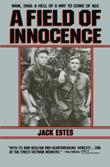 A FIELD OF INNOCENCE by Jack Estes