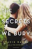 THE SECRETS WE BURY by Stacie Ramey