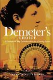 DEMETER'S CHOICE by Mary Tonetti Dorra