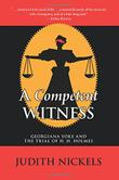 A COMPETENT WITNESS by Judith Nickels