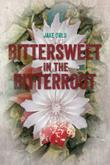 BITTERSWEET IN THE BITTERROOT