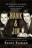 HANK AND JIM by Scott Eyman