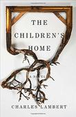 THE CHILDREN'S HOME by Charles Lambert