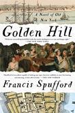 GOLDEN HILL by Francis Spufford