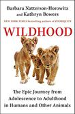WILDHOOD by Barbara Natterson-Horowitz