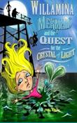 Willamina Mermaid & the Quest for the Crystal of Light by J. A. Kelly