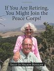 IF YOU ARE RETIRING, YOU MIGHT JOIN THE PEACE CORPS!