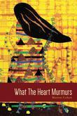 What The Heart Murmurs