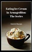 EATING ICE CREAM IN ARMAGEDDON