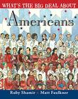 WHAT'S THE BIG DEAL ABOUT AMERICANS