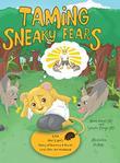 TAMING SNEAKY FEARS by Diane  Benoit