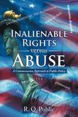 INALIENABLE RIGHTS VERSUS ABUSE by R.Q. Public