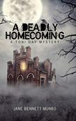 A DEADLY HOMECOMING by Jane Bennett Munro
