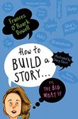 HOW TO BUILD A STORY…OR, THE BIG WHAT IF
