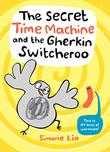 THE SECRET TIME MACHINE AND THE GHERKIN SWITCHEROO