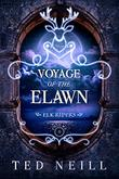 VOYAGE OF THE ELAWN by Ted Neill