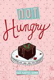 NOT HUNGRY by Kate Karyus Quinn