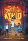 NOAH GREEN SAVES THE WORLD