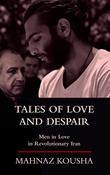 TALES OF LOVE AND DESPAIR by Mahnaz Kousha